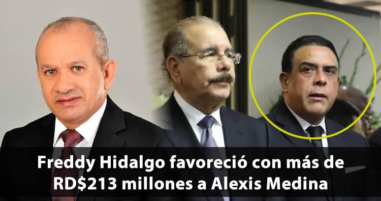 Freddy Hidalgo favoreció con más de RD$213 millones a Alexis Medina