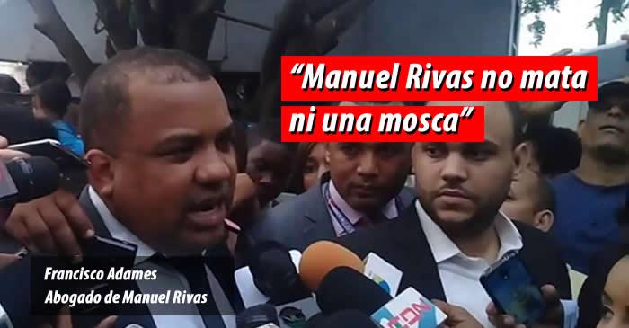 """Abogado dice que """"Manuel Rivas no mata ni una mosca"""""""