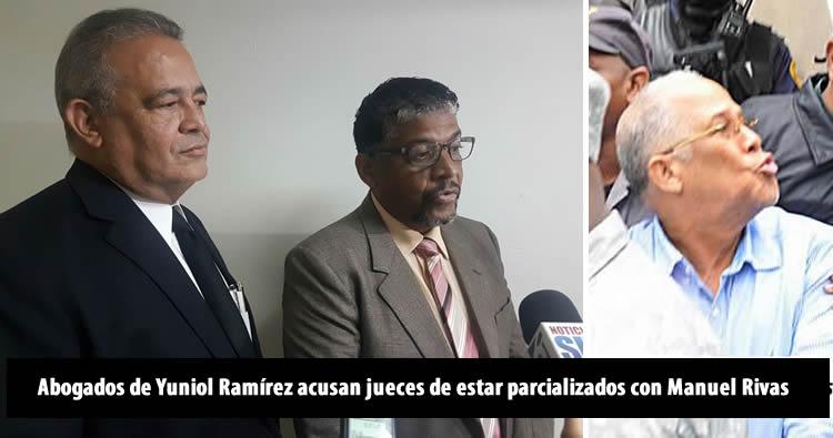 Abogados de Yuniol Ramírez acusan jueces de estar parcializados con Manuel Rivas