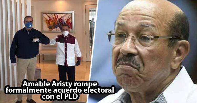 Amable Aristy rompe formalmente acuerdo electoral con el PLD