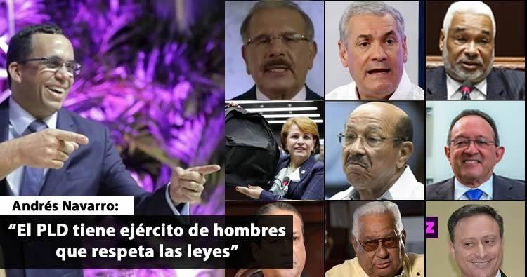 Navarro dice PLD tiene ejército de hombres que respeta las leyes
