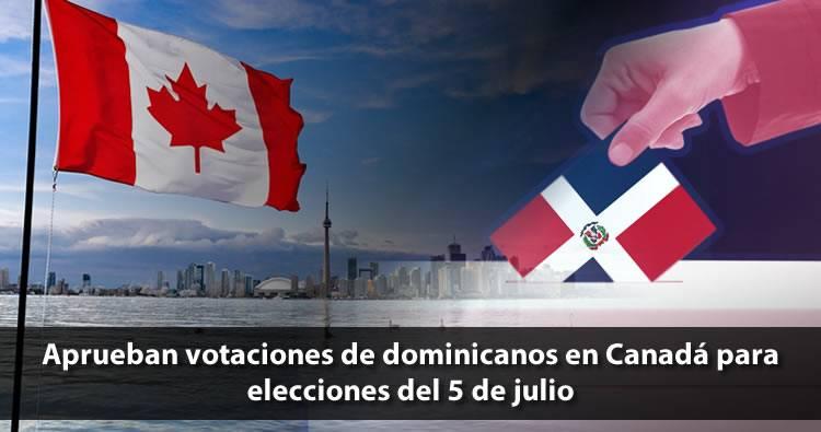 Aprueban votaciones de dominicanos en Canadá para elecciones del 5 de julio