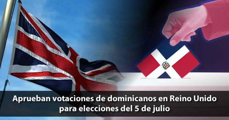 Dominicanos en Reino Unido podrán votar en las elecciones del 5 de julio