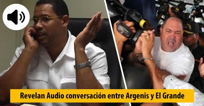 Revelan el audio de la conversación entre Argenis Contreras y El Grande