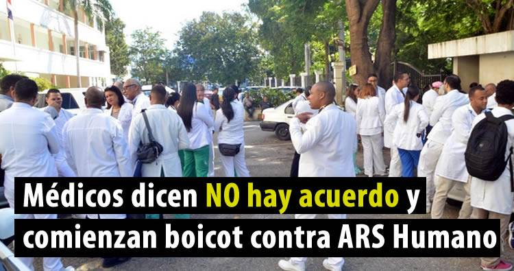 Médicos dicen NO hay acuerdo y comienzan boicot contra ARS Humano