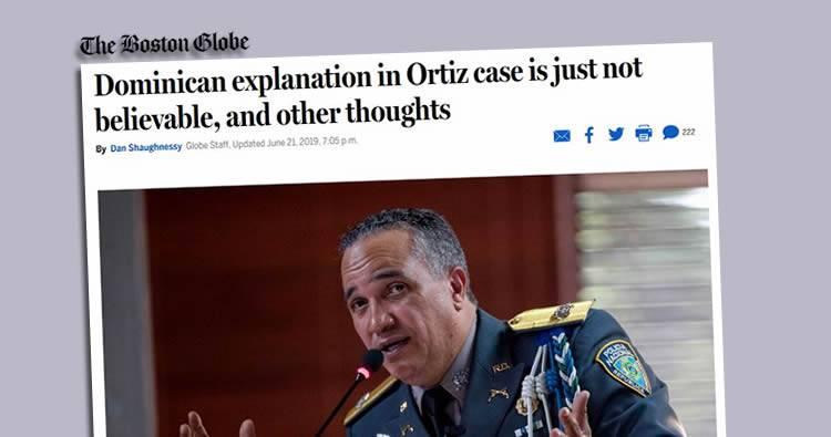 Boston Globe : 'explicación de las autoridades dominicanas sobre el caso de Ortiz no es creíble'