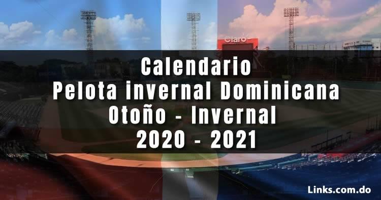 Calendario Pelota Dominicana torneo otoño-invernal 2020-21