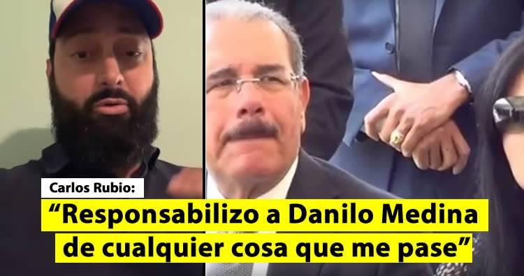 Video: Carlos Rubio responsabiliza a Danilo Medina de cualquier cosa que le pase