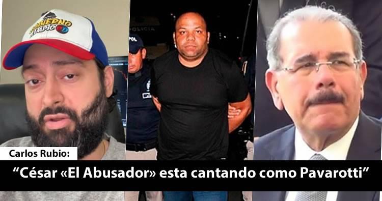 Video: Carlos Rubio sobre audio de César «El Abusador» donde menciona a Danilo Medina