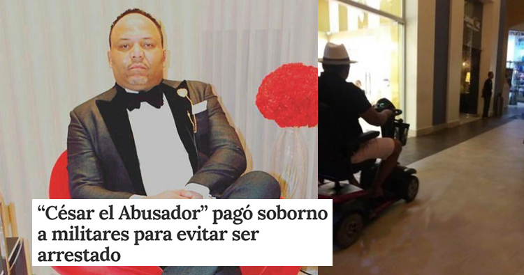 'César el Abusador' pagó soborno a militares para evitar ser arrestado