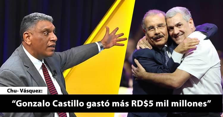 Chu Vásquez pide JCE explique por qué Gonzalo gastó más RD$5 mil millones en precampaña