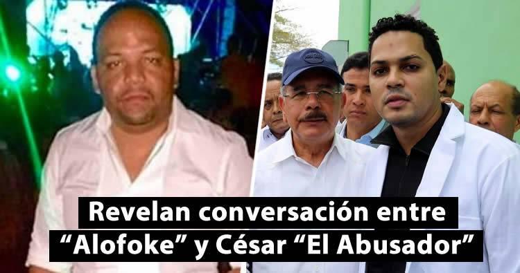 Revelan conversación entre Alofoke y César 'El Abusador'