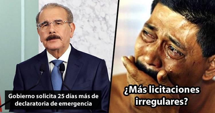 Gobierno solicita 25 días más de declaratoria de emergencia