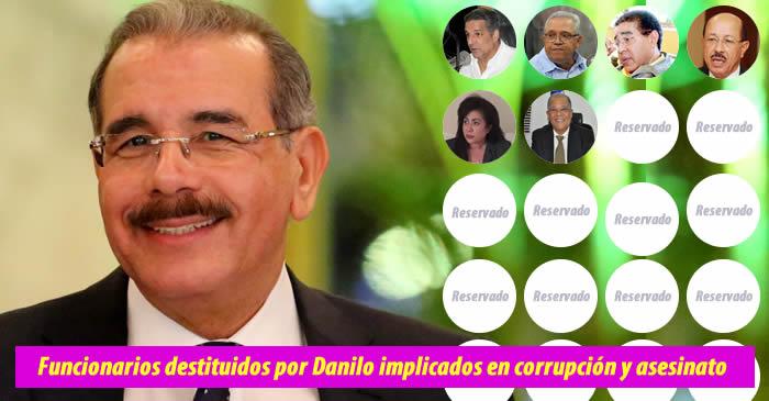 Seis funcionarios implicados en corrupción y asesinato han sido destituidos por Danilo