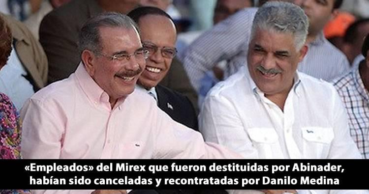 «Empleados» del Mirex que fueron destituidas por Abinader, habían sido canceladas y recontratadas por Danilo Medina