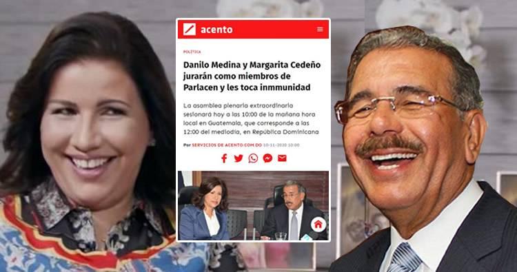 Acento: «Danilo Medina y Margarita Cedeño jurarán como miembros de Parlacen y les toca inmmunidad»
