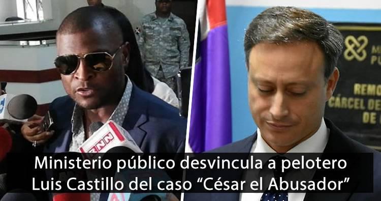 Ministerio Público desvincula a pelotero Luis Castillo de red César 'El Abusador'