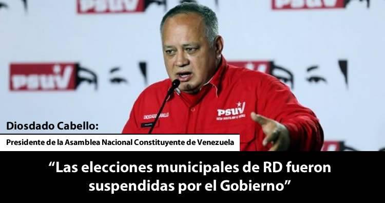 Diosdado Cabello acusa al Gobierno PLD dominicano de la suspensión de las elecciones