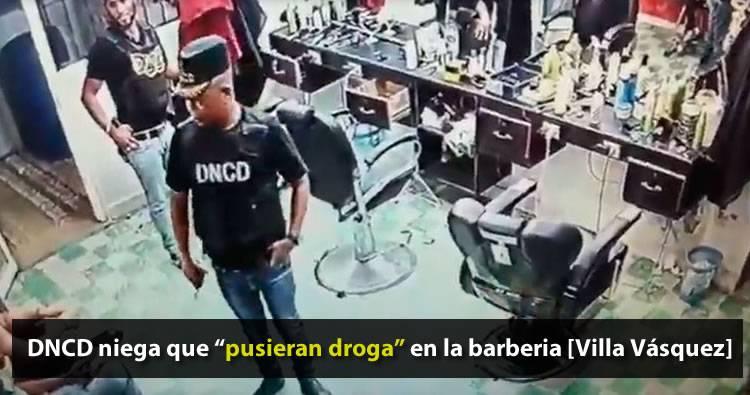 DNCD niega agentes colocaran droga en peluquería