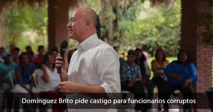 Domínguez Brito pide castigo para funcionarios corruptos