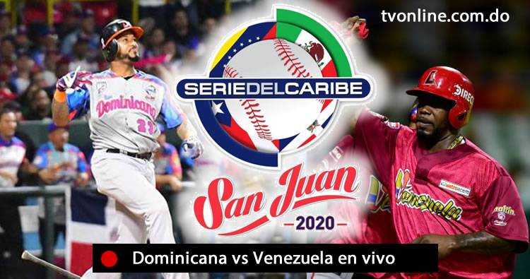 Dominicana vs Venezuela en vivo | Serie Final de la Serie del Caribe 2020