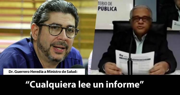 Dr. Guerrero Heredia a Ministro de Salud: «Usted se inhabilitó por politizar y cualquiera lee un informe»