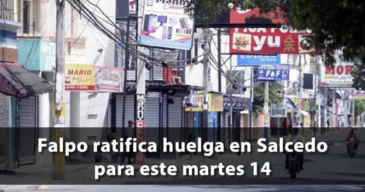 Falpo ratifica huelga en Salcedo para este martes 14