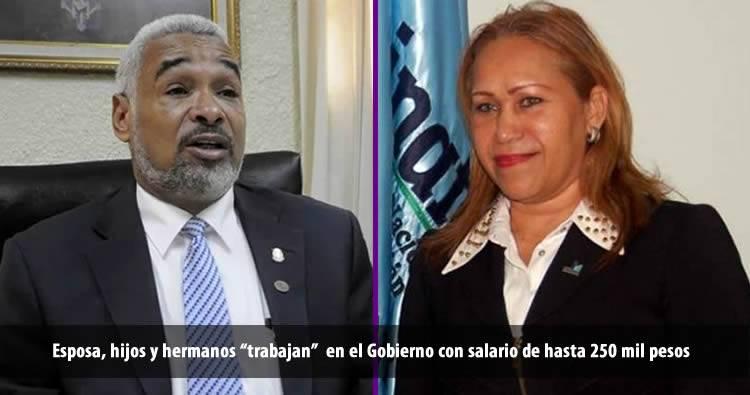 Esposa, hijos y hermanos de Radhamés Camacho 'trabajan' en el Gobierno con salario de hasta 250 mil pesos