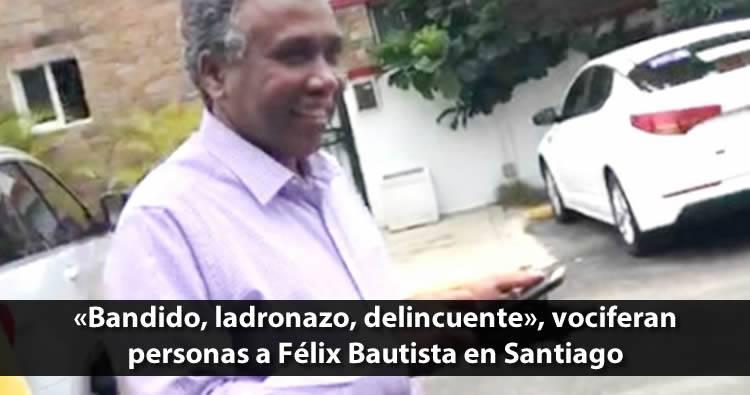 Video: «Ladrón, bandido, delincuente» le gritan a Félix Bautista al salir de restaurante en Santiago