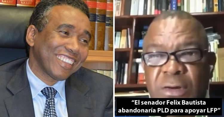 Félix Bautista desmiente a Martínez Pozo sobre que abandonaría PLD para apoyar a LFP