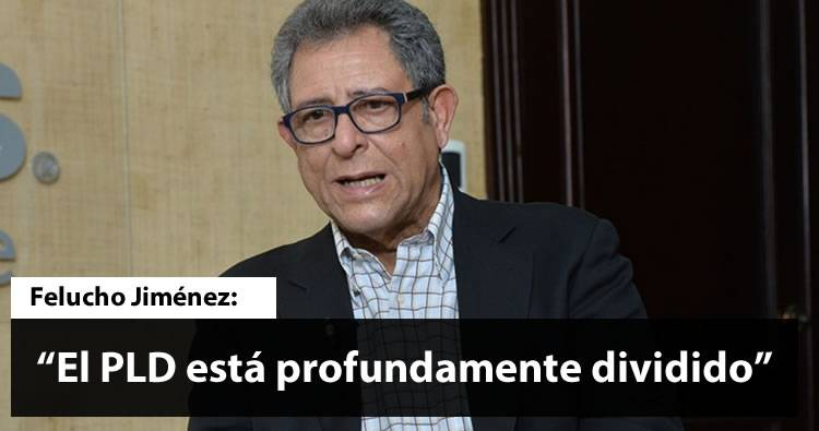 Felucho Jiménez dice el PLD está profundamente dividido