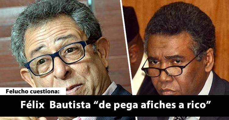 "Felucho Jiménez cuestiona que Félix  Bautista pasara 'de pega afiches a rico"""