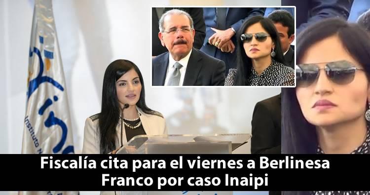 La Fiscalía cita para el viernes a Berlinesa Franco por caso Inaipi