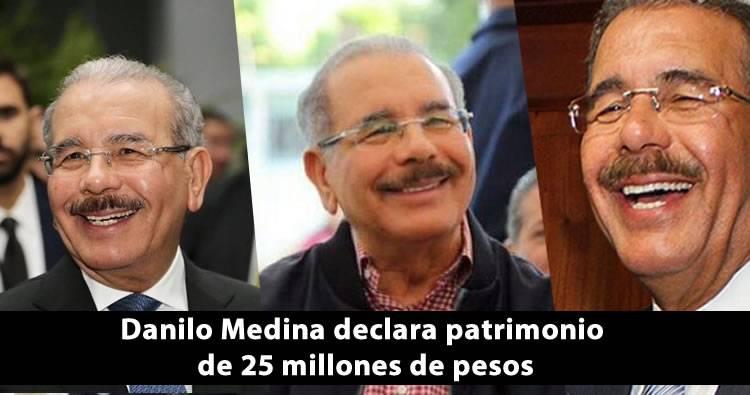 Danilo Medina declara patrimonio de 25 millones de pesos
