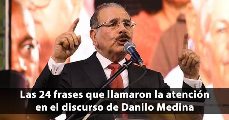 Las 24 frases que llamaron la atención en discurso de Danilo Medina