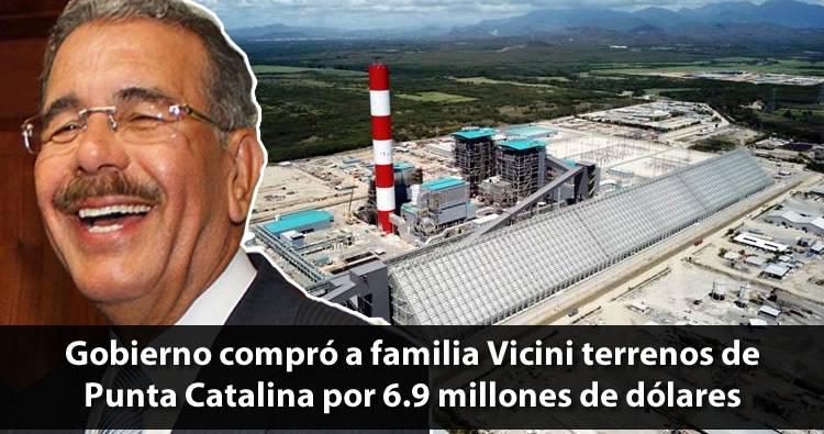 Gobierno compró a familia Vicini terrenos de Punta Catalina por 6.9 millones de dólares