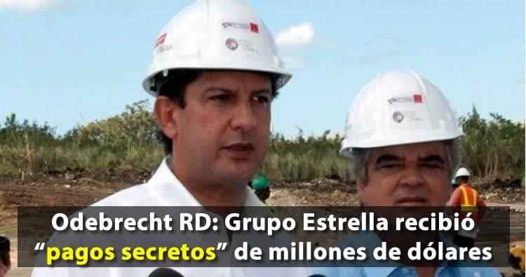 Odebrecht RD: Grupo Estrella recibió 'pagos secretos' de millones de dólares