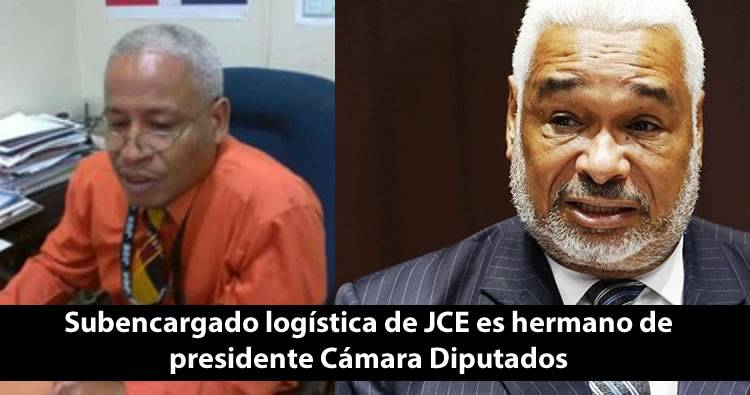 Subencargado logística de JCE es hermano de presidente Cámara Diputados