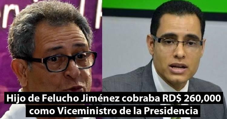 Nuevo ministro de Economía es hijo de Felucho y cobraba RD$ 260,000 como viceministro de Presidencia