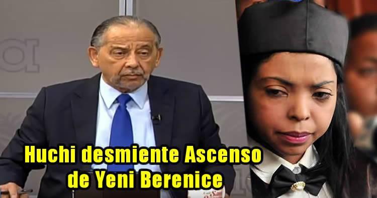 Huchi Lora desmiente 'ascenso' de Yeni Berenice