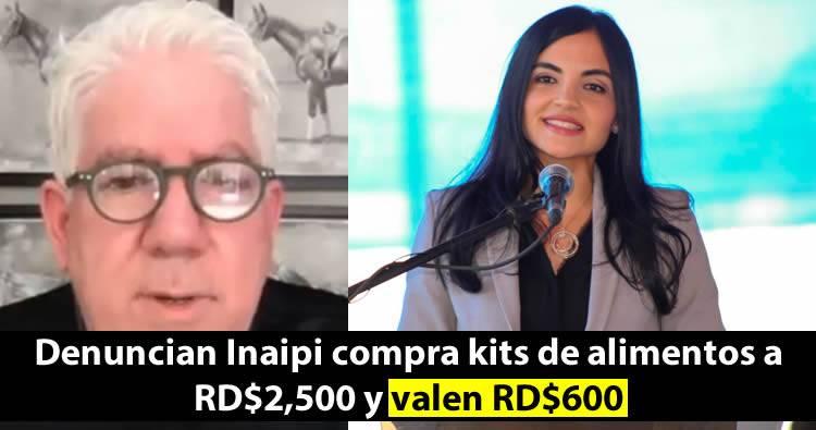 Denuncian Inaipi compra kits de alimentos a RD$2,500 y valen RD$600
