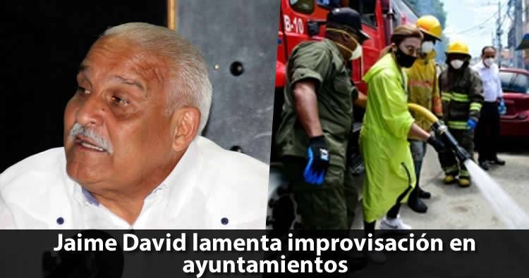 Jaime David lamenta improvisación en ayuntamientos