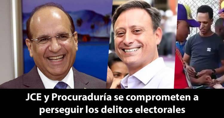 JCE y Procuraduría se comprometen a perseguir los delitos electorales