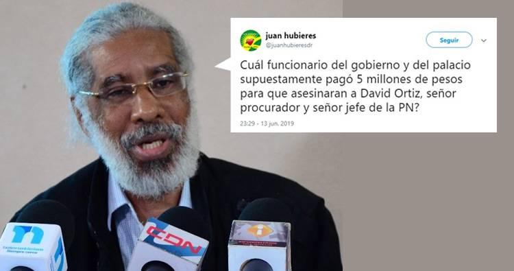 Juan Hubieres pregunta: Cuál funcionario del palacio pagó 5 millones para asesinar a David Ortíz?