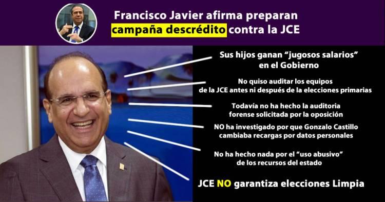 Francisco Javier afirma preparan campaña descrédito contra la JCE