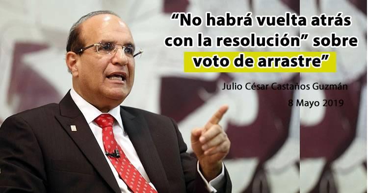 """Julio César Castaños Guzmán dice que """"no habrá vuelta atrás con la resolución"""" sobre voto de arrastre"""