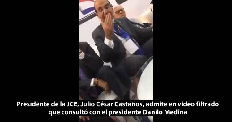 Julio César Castaños admite en video filtrado que consultó con Danilo antes de suspender elecciones