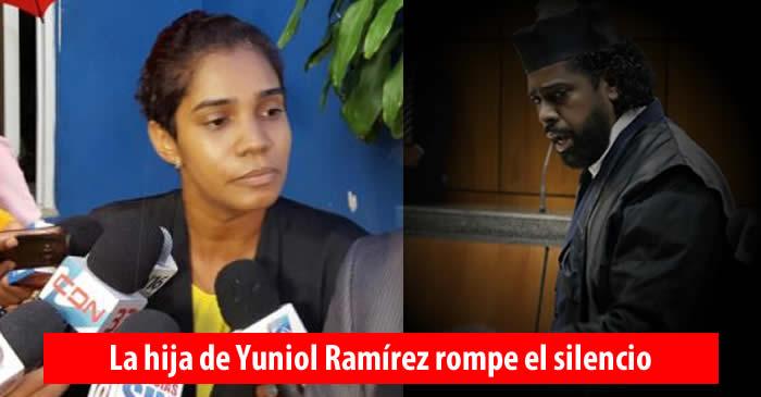 Hija de Yuniol Ramírez rompe el silencio