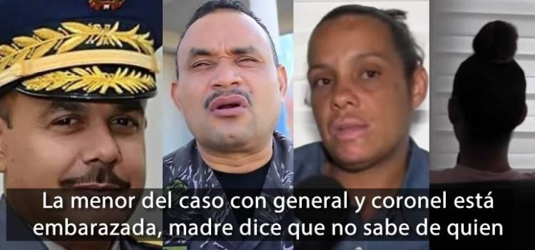 La menor del caso con general y coronel está embarazada, madre dice que no sabe de quien