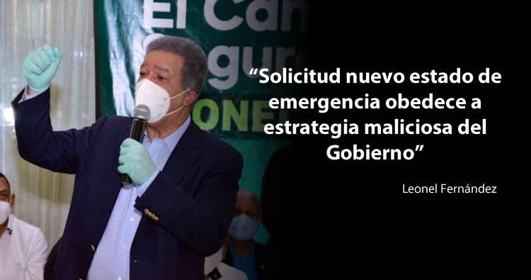 Leonel Fernández asegura solicitud nuevo estado de emergencia obedece a estrategia maliciosa del Gobierno